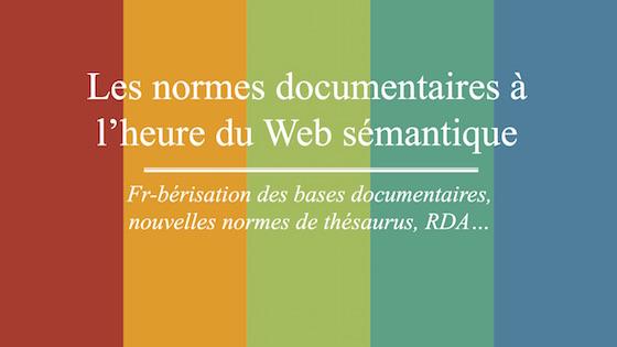 Conference Les normes documentaires à l'heure du Web sémantique